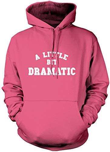 A Little Bit Dramatic - Unisex Hoodie - Moody Teenager Teenage Girl Gift Drama Teacher - Age 12/13 Pink