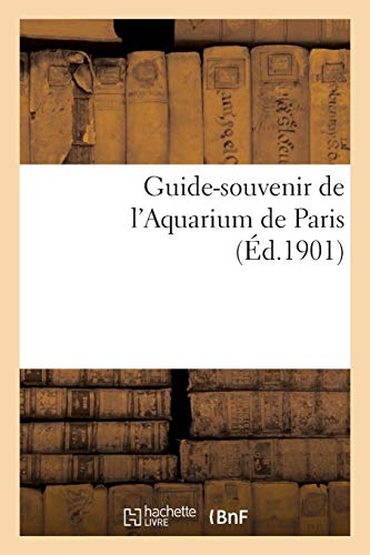 Collectif: Guide-Souvenir de l'Aquarium de Paris (Sciences)