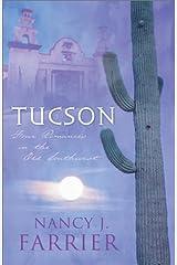 Tucson: Sonoran Sunrise/Sonoran Star/Sonoran Sweetheart/Sonoran Secret (Inspirational Romance Collection) Paperback