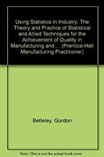 Using Statistics in Industry: Quality Improvement Through Total Process Control (The Manufacturing Practitioner)