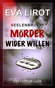 Seelenbruch: Mörder wider Willen (Jim Devcon Serie 2) von [Eva Lirot]