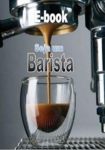 Seja um Barista (Portuguese Edition) eBook: Consulting, Prime: Amazon.es: Tienda Kindle