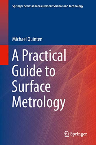 A Practical Guide to Surface Metrology (Springer Series in Measurement Science and Technology)