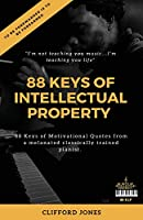 "88 Keys Of ""Intellectual Property"": ""To be Forewarned is to be Forearmed""-Granny"