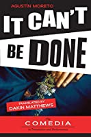It Can't Be Done (UCLA Center for 17th- And 18th-Century Studies. the Comedia in Translation and Performance)