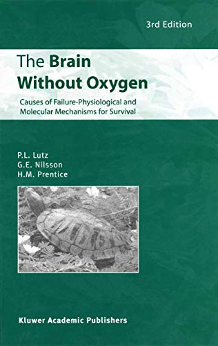 The Brain Without Oxygen: Causes of Failure-Physiological and Molecular Mechanisms for Survival (English Edition)