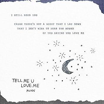 Tell Me U Love Me