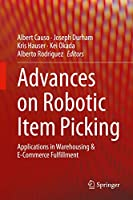Advances on Robotic Item Picking: Applications in Warehousing & E-Commerce Fulfillment