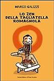 Lo zen della tagliatella romagnola (Romandíola)