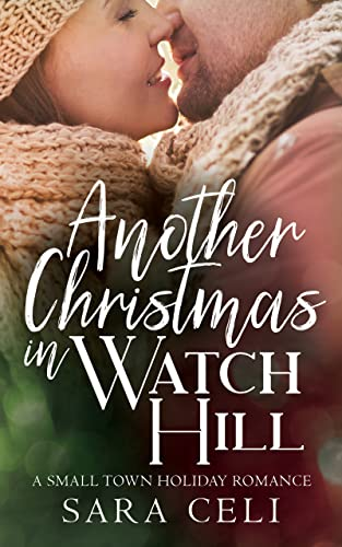 Another Christmas in Watch Hill : A Small Town Romance (English Edition)