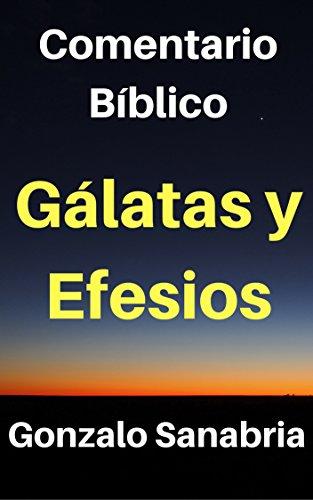 Gálatas y Efesios, Comentario Bíblico: Estudio de las