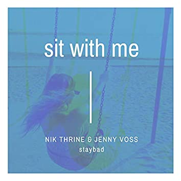 Sit With Me