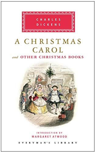 A Christmas Carol and Other Christmas Books (Everyman's Library)