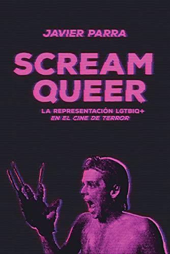 Scream Queer: La representación LGTBIQ+ en el cine de terror