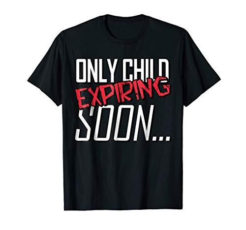 Only Child Expiring Soon Shirt T-Shirt Tee Boys Girls