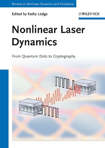 Nonlinear Laser Dynamics: From Quantum Dots to Cryptography (Annual Reviews of Nonlinear Dynamics and Complexity (VCH) Book 5) (English Edition)