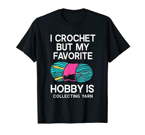 Yo ganchillo pero mi pasatiempo favorito es coleccionar hilo Camiseta