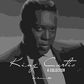 King Curtis - A Collection