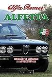 ALFA ROMEO ALFETTA: REGISTRO DI RESTAURE E MANUTENZIONE (Edizioni italiane)