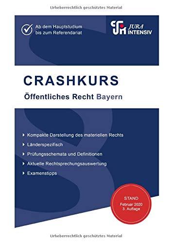 CRASHKURS Öffentliches Recht - Bayern: Länderspezifisch - Ab dem Hauptstudium bis zum Referendariat (Crashkurs / Länderspezifisch - Für Examenskandidaten und Referendare)