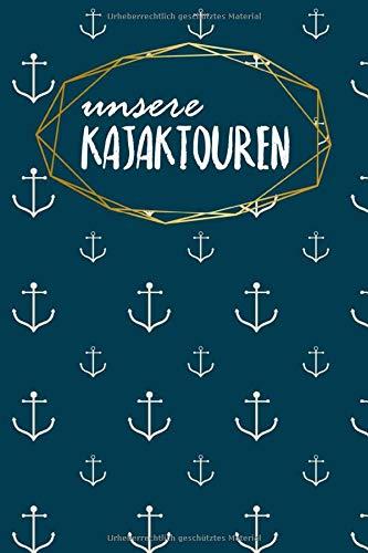 Kajaktourenbuch: Notizbuch   Blanko Liniert   120 Seiten   A5   für deine Touren mit dem Kajak   Motiv: Anker
