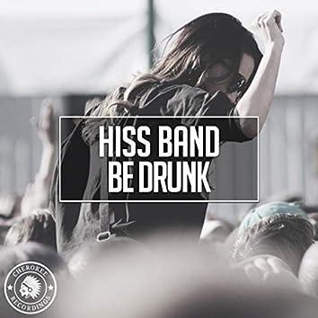 Be Drunk