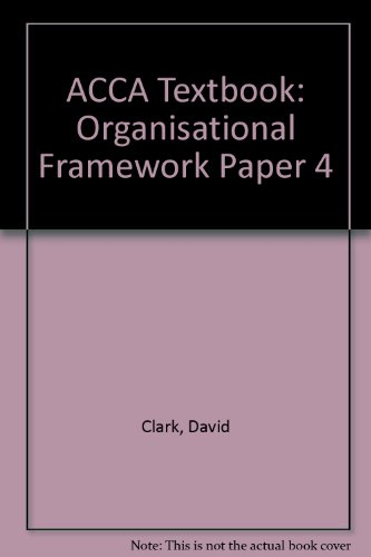 ACCA Textbook: Organisational Framework Paper 4