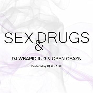 Sex & Drugs (feat. Open Ceazn & J3)