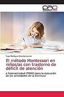 El método Montessori en niños/as con trastorno de déficit de atención
