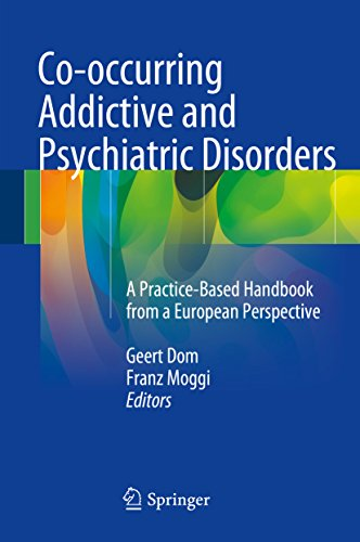 Co-occurring Addictive and Psychiatric Disorders: A Practice-Based Handbook from a European Perspect