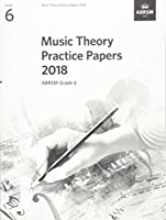 Music Theory Practice Papers 2018, ABRSM Grade 6 (Music Theory Papers (ABRSM))