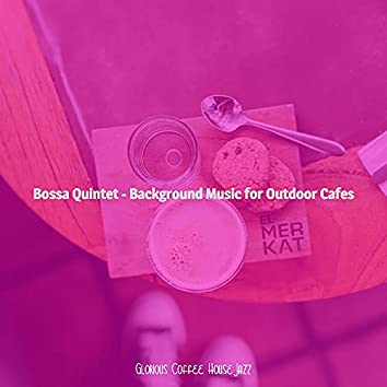 Bossa Quintet - Background Music for Outdoor Cafes