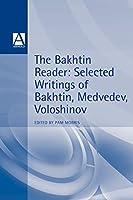 The Bakhtin Reader: Selected Writings of Bakhtin, Medvedev and Voloshinov (Hodder Arnold Publication)