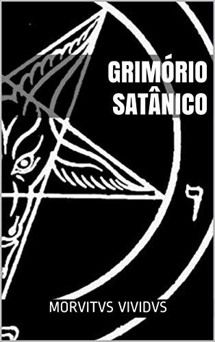 Grimório Satânico: Ritual e Magia do Satanismo Moderno