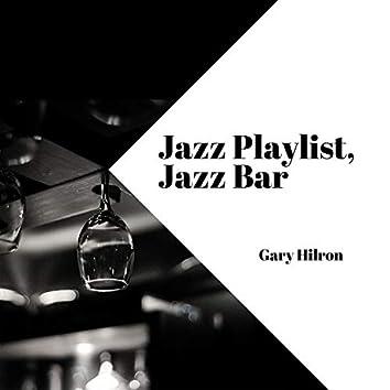 Jazz Playlist, Jazz Bar