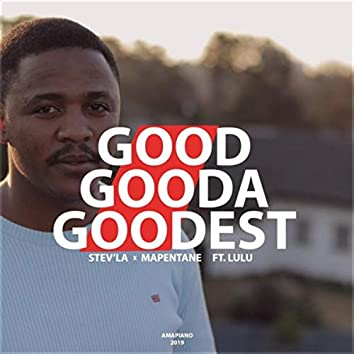 Good Gooda Goodest (feat. Lulu)