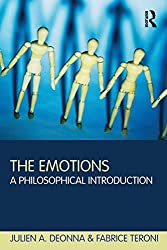 The Emotions: A Philosophical Introduction - J. Deonna & F. Teroni Book Cover