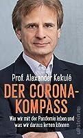 Der Corona-Kompass: Wie wir mit der Pandemie leben und was wir daraus lernen koennen