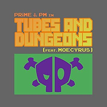 Tubes and Dungeons (feat. Moecyrus)