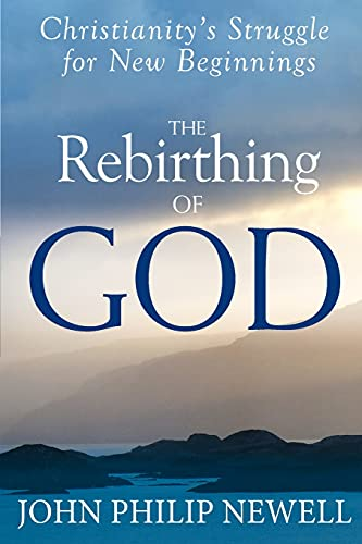 The Rebirthing of God: Christianity's Struggle for New Beginnings