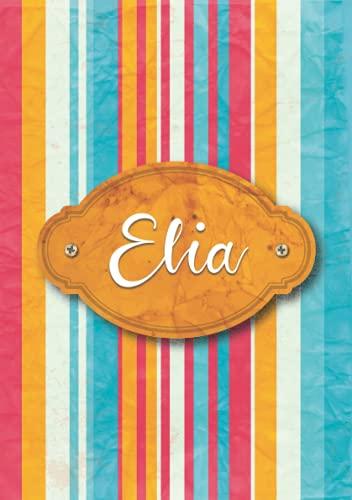 Elia: Taccuino A5   Nome personalizzato Elia   Regalo di compleanno per moglie, mamma, sorella, figlia ...   Design: carta colorata   120 pagine a righe, piccolo formato A5 (14.8 x 21 cm)