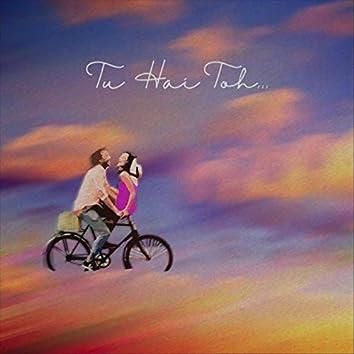 Tu Hai Toh (feat. Gaurav Tophakhane & Shreyas Iyengar)