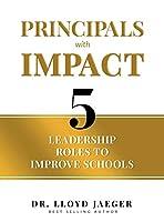 Principals with Impact: 5 Leadership Roles to Improve Schools