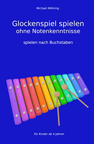 Glockenspiel spielen ohne Notenkenntnisse: spielen nach Buchstaben