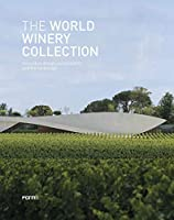 The World Winery Collection: Innovative Design, Sustainability and the Landscape