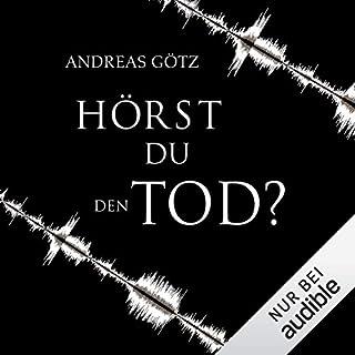 Hörst du den Tod?                   Autor:                                                                                                                                 Andreas Götz                               Sprecher:                                                                                                                                 Elmar Börger                      Spieldauer: 9 Std. und 54 Min.     16 Bewertungen     Gesamt 4,0