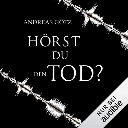 Hörst du den Tod?                   By:                                                                                                                                 Andreas Götz                               Narrated by:                                                                                                                                 Elmar Börger                      Length: 9 hrs and 54 mins     Not rated yet     Overall 0.0