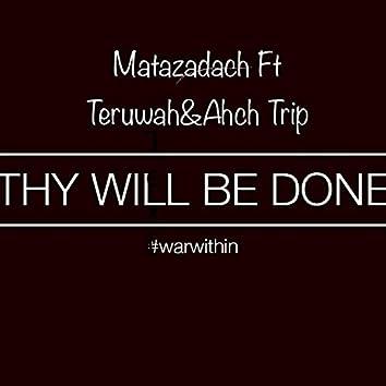 Thy Will Be Done (feat. Teruwah & Ahch Trip)