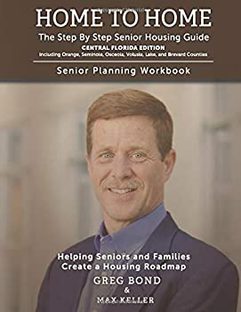 Paperback Home to Home Central Florida Edition - Including Orange, Seminole, Osceola, Volusia, Lake, and Brevard Counties: Senior Planning Workbook: Central ... Osceola, Volusia, Lake, and Brevard Counties Book