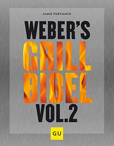 Weber\'s Grillbibel Vol. 2 (GU Weber\'s Grillen)